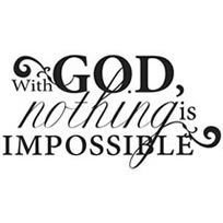 With God nothings is impossible